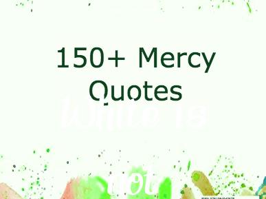 150 + Mercy Quotes