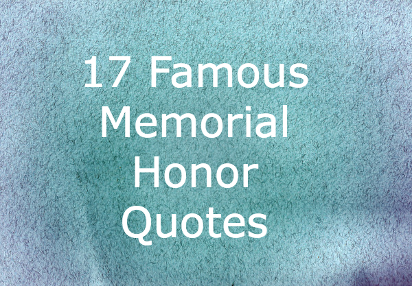 17 Famous Memorial Honor Quotes