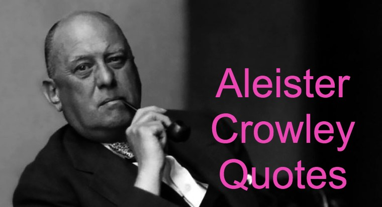 Aleister Crowley Quotes