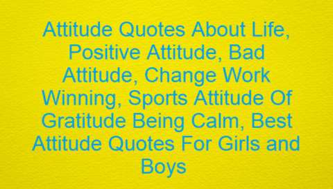 Attitude Quotes About Life Positive And Bad Attitude