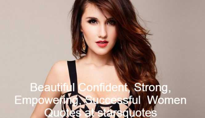 Beautiful Confident, Strong, Empowering, Successful Women Quotes at starsquotes