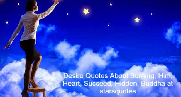 Desire Quotes About Burning, Him, Heart, Succeed, Hidden, Buddha at starsquotes