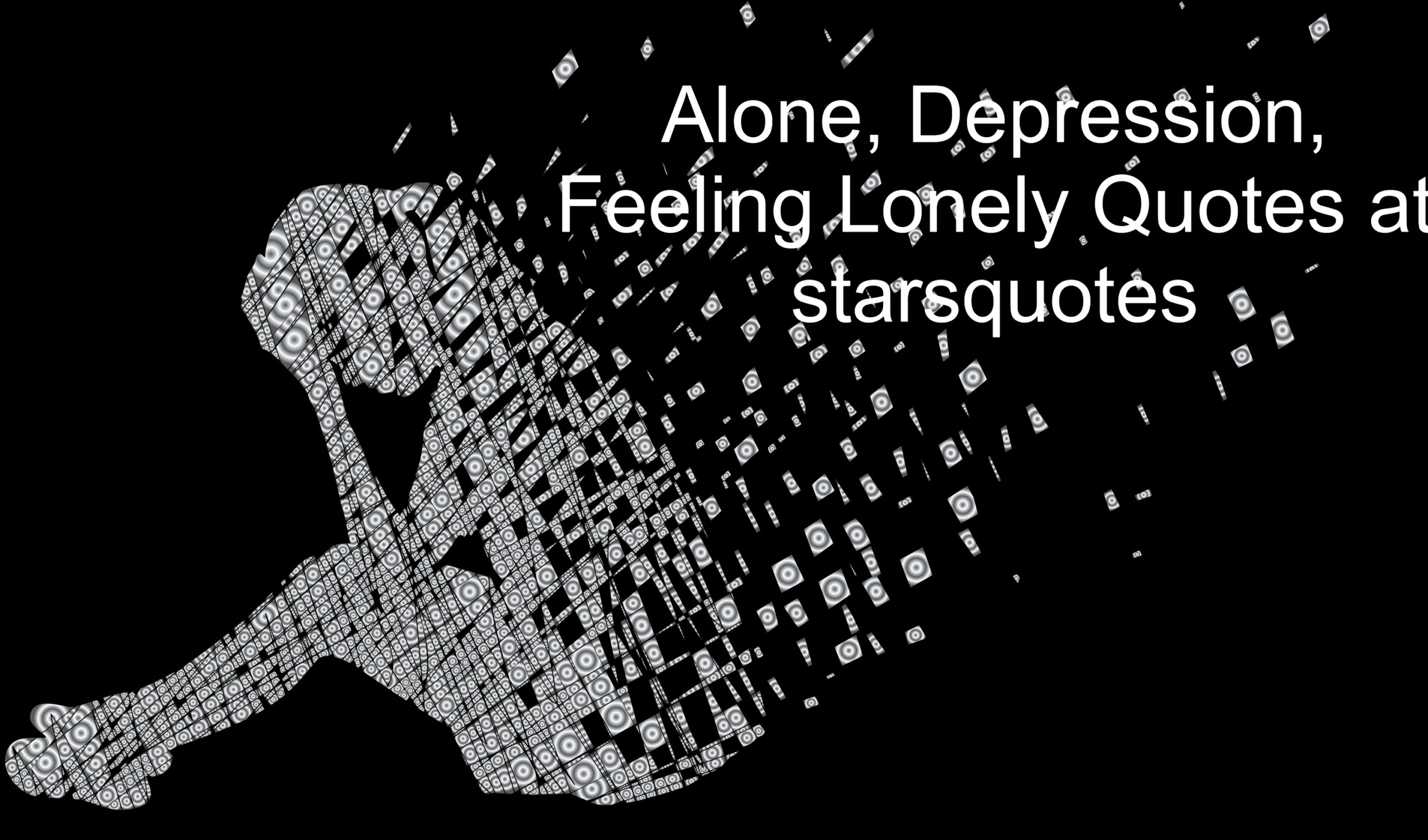 Alone, Depression, Feeling Lonely Quotes at starsquotes ...