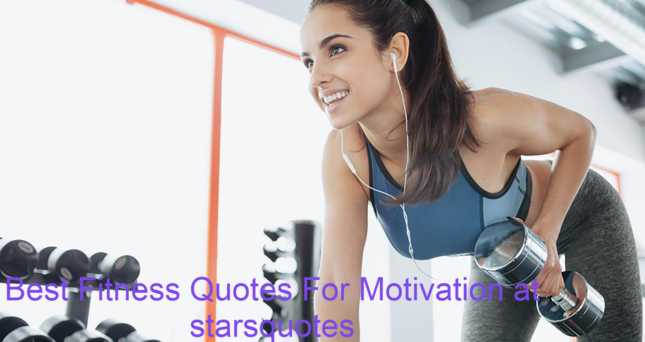 Best Fitness Quotes For Motivation at starsquotes