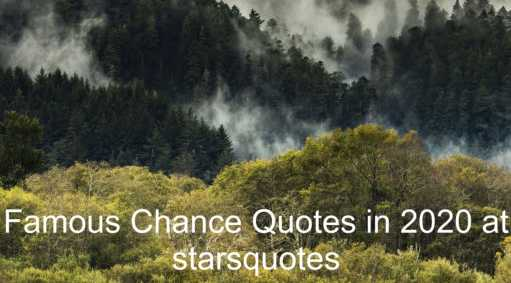 Famous Chance Quotes in 2020 at starsquotes