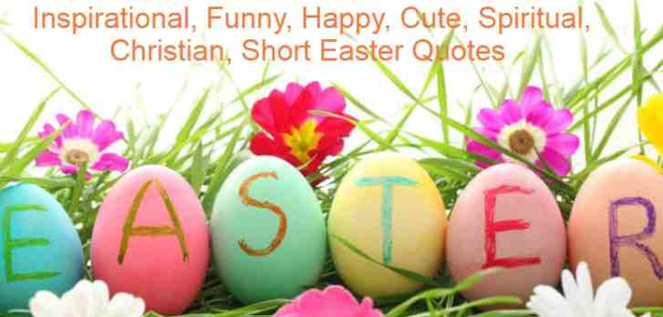 Inspirational, Funny, Happy, Cute, Spiritual, Christian, Short Easter Quotes , Meaning, History,Fixed date of easter