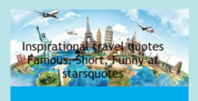 Inspirational travel quotes Famous, Short, Funny at starsquotes
