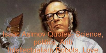 """The American author and professor of biochemistry was Isaac Asimov (c. 2 January 1920 – 6 April 1992). His science fiction and popular science works made him famous. In addition to writing or printing over 500 books and an estimated 90,000 letters and post-cards, Asimov was an excellent writer. Hard science fiction has been written by Asimov. Asimov was one of the great authors of science fiction during his lifetime along with Robert A. Heinlein and Arthur C. Clarke. The most prominent work by Asimov is the series """"Foundation,"""" which won the first three books the Hugo award in 1966 for the Best All-time Book."""