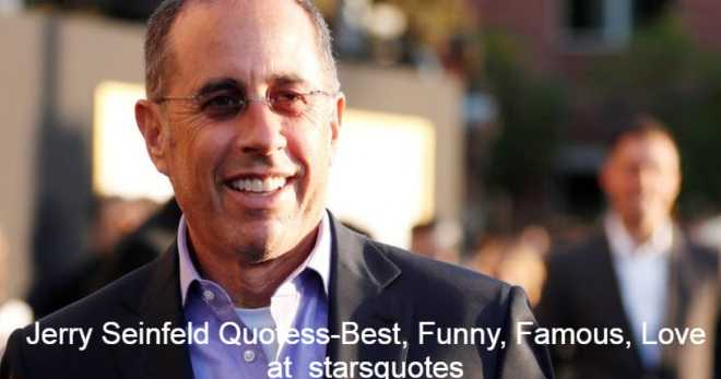 """The American singer, singer, journalist, producer and director of Jerome Allen Seinfeld, who was born on April 29, 1954. In Seinfeld's sitcom, which he wrote with Larry David, he is considered to play a semi-fictionalized version. The series was broadcast at NBC between 1989 and 1998, and became one of the most successful sitcoms of all time. Seinfeld specializes in satirical humor as a stand-up comic. In 2005, Seinfeld was honored by the Comedy Central as the """"12th Best Comedian ever."""" In the film Bee Movie from 2007, Seinfeld made, co-wrote and starred. In 2010, he debuted The Marriage Ref, a reality show broadcast on NBC for 2 seasons. Seinfeld is the host and producer of the Cars Getting Coffee series Comedians on Netflix. He is married and has three children with writer and philanthropist Jessica Seinfeld.Jerry Seinfeld Quotes-Best, Funny, Famous, Love at starsquotes, The American singer, singer, journalist, producer and director of Jerome Allen Seinfeld, image, Bio"""