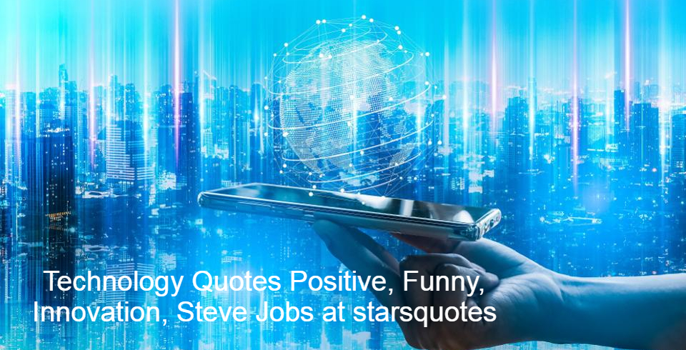 Technology Quotes Positive, Funny, Innovation, Steve Jobs at starsquotes