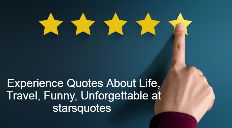 Experience Quotes About Life, Travel, Funny, Unforgettable at starsquotes , image,