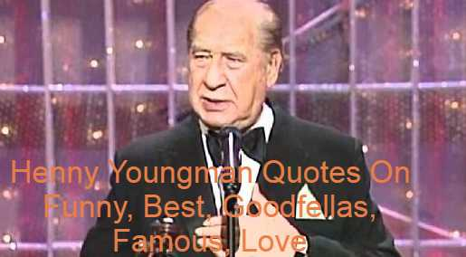 "Henny Youngman Quotes On Funny, Best, Goodfellas, Famous, Love. Henry ""Henny"" Youngman (previous Yiddish surname Yungman; March 16, 1906 – February 24, 1998) was an English-American comedian and musician famous for his ""one-liner"" mastery; his best-known one-liner was ""Please take my mom."" In a time when many comedians told intricate anecdotes, Youngman 's routine was to say simplistic one-liner jokes, sometimes with violin-playing interludes. They depicted simple situations like cartoons, cutting long build-ups and going straight to the punch line."
