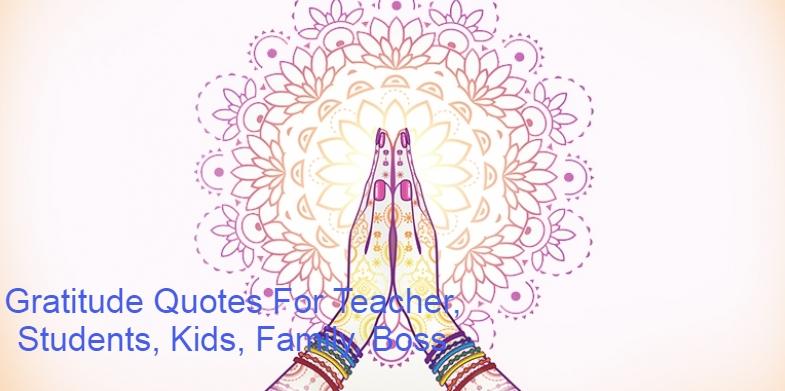 Gratitude Quotes For Teacher, Students, Kids, Family, Boss