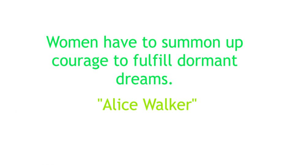 Women have to summon up courage to fulfill dormant dreams.