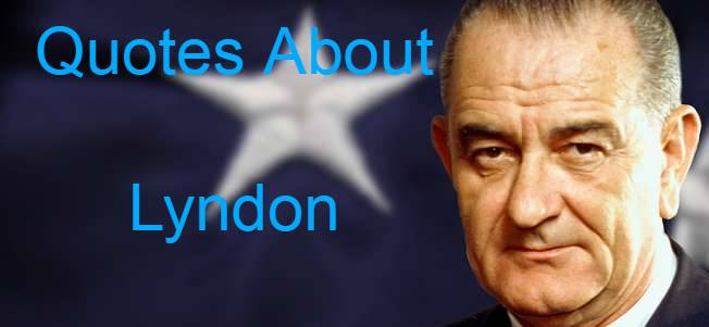 Lyndon Quotes On Offensive, Funny, Vietnam, Film