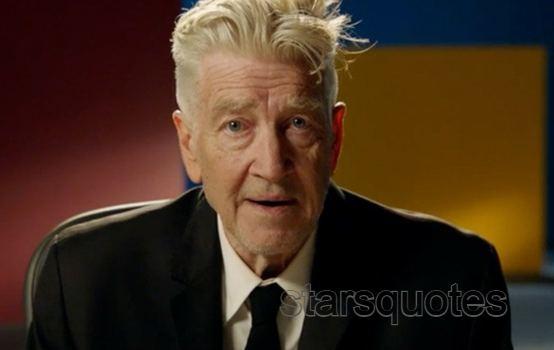David Lynch Quotes