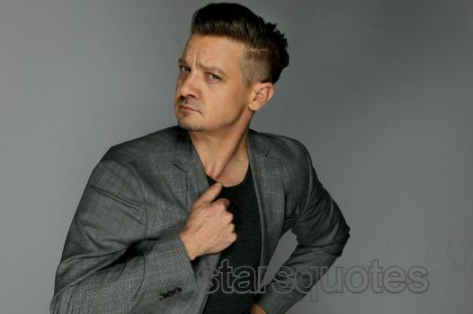 Jeremy Renner Quotes
