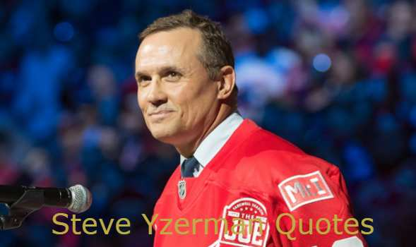 Steve Yzerman Quotes