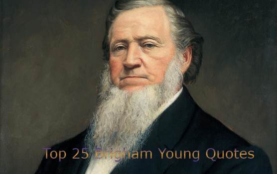 Brigham Young Quotes