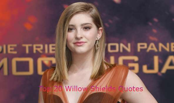 Willow Shields Quotes