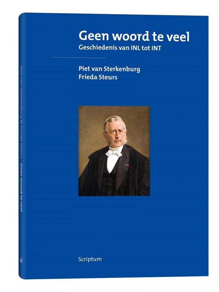 Omslag boek Geen woord te veel. Geschiedenis van INL tot INT. Van Piet van Sterkenburg en Frieda Steurs.