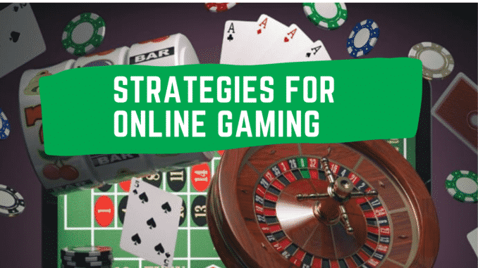 Strategies for online gaming