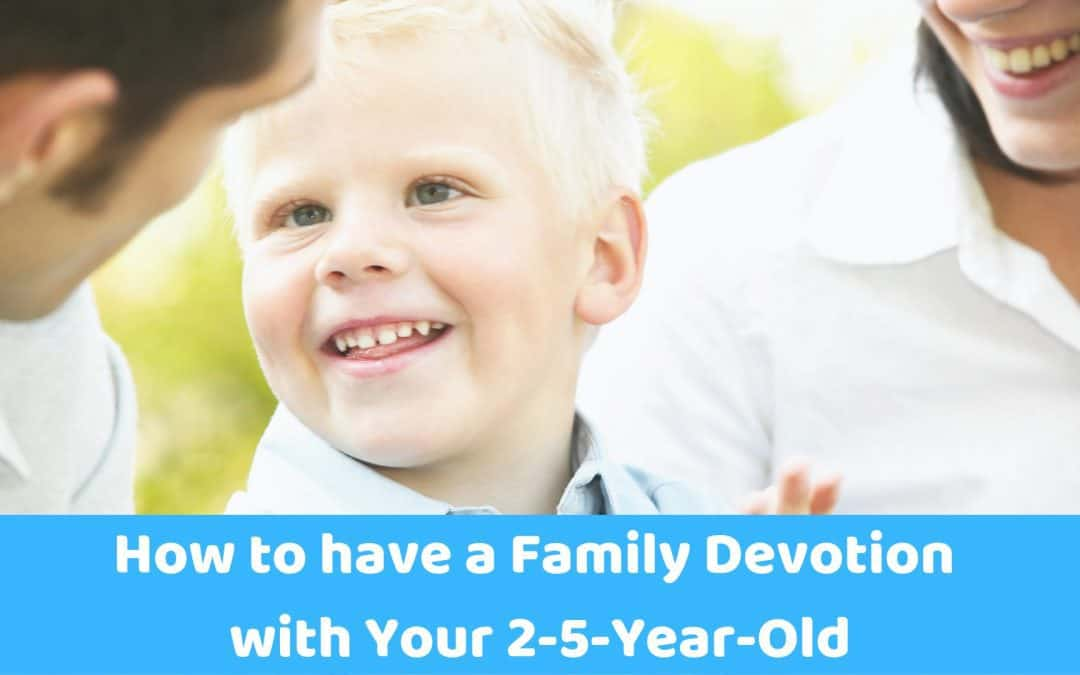 How to have a Family Devotion with Your 2-5-Year-Old