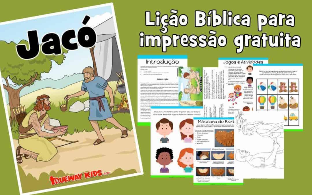 Jacó - Lição Bíblica para impressão gratuita para usar em casa ou na igreja.