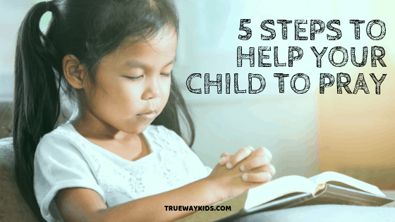 5 Simple Steps to Help Your Child Pray