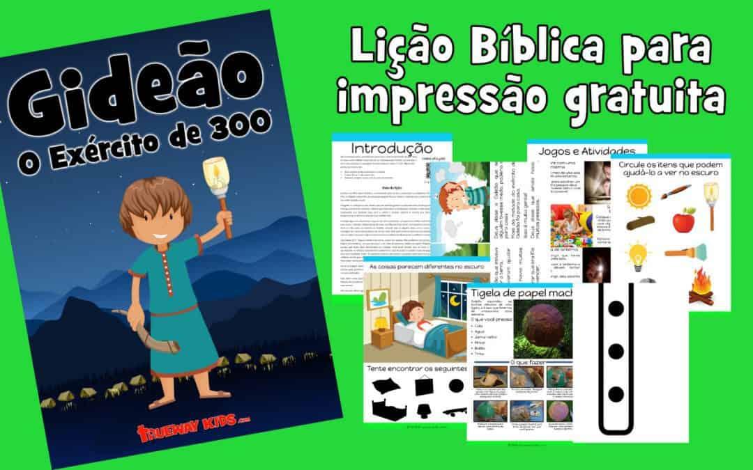 Gideão O Exército de 300 = - Lição Bíblica para impressão gratuita para usar em casa ou na igreja.