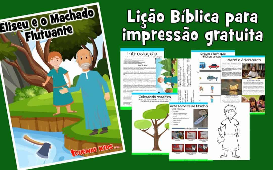 Eliseu e o Machado Flutuante – lição da bíblia para crianças