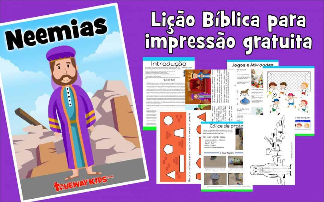 Neemias - Lição Bíblica para impressão gratuita para usar em casa ou na igreja.
