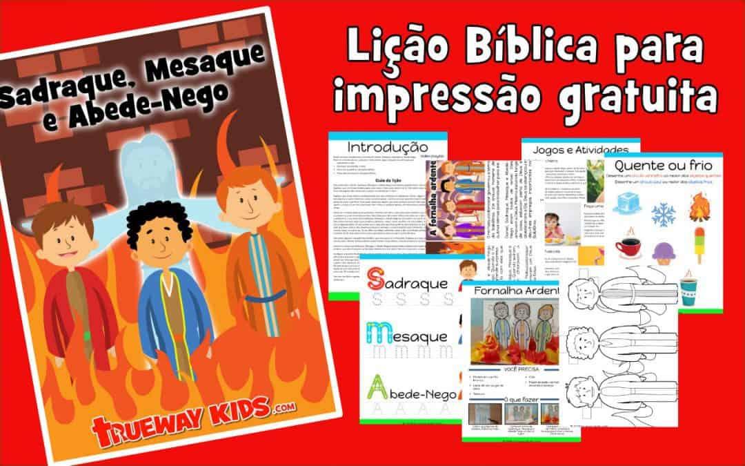 Sadraque, Mesaque e Abede-Nego - Lição Bíblica para impressão gratuita para usar em casa ou na igreja.