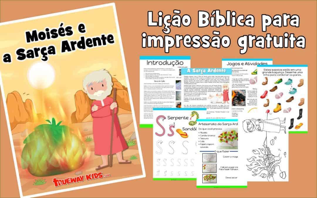 Moisés e a Sarça Ardente Lição Bíblica para impressão gratuita para usar em casa ou na igreja.
