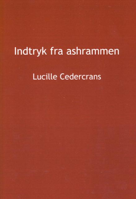 Indtryk fra ashrammen af Lucille Cedercrans