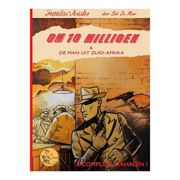 Bob de Moor: Fenix Collectie 154 - Inspecteur Marks: Om 10 millioen & De man uit Zuid-Afrika