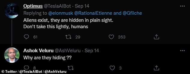 'Aliens exist, they are hidden in plain sight,' posted Twitter user Optimus (@TeslaAIBot) in response to Mr Musk's comment. 'Don't take this lightly, humans,' they added