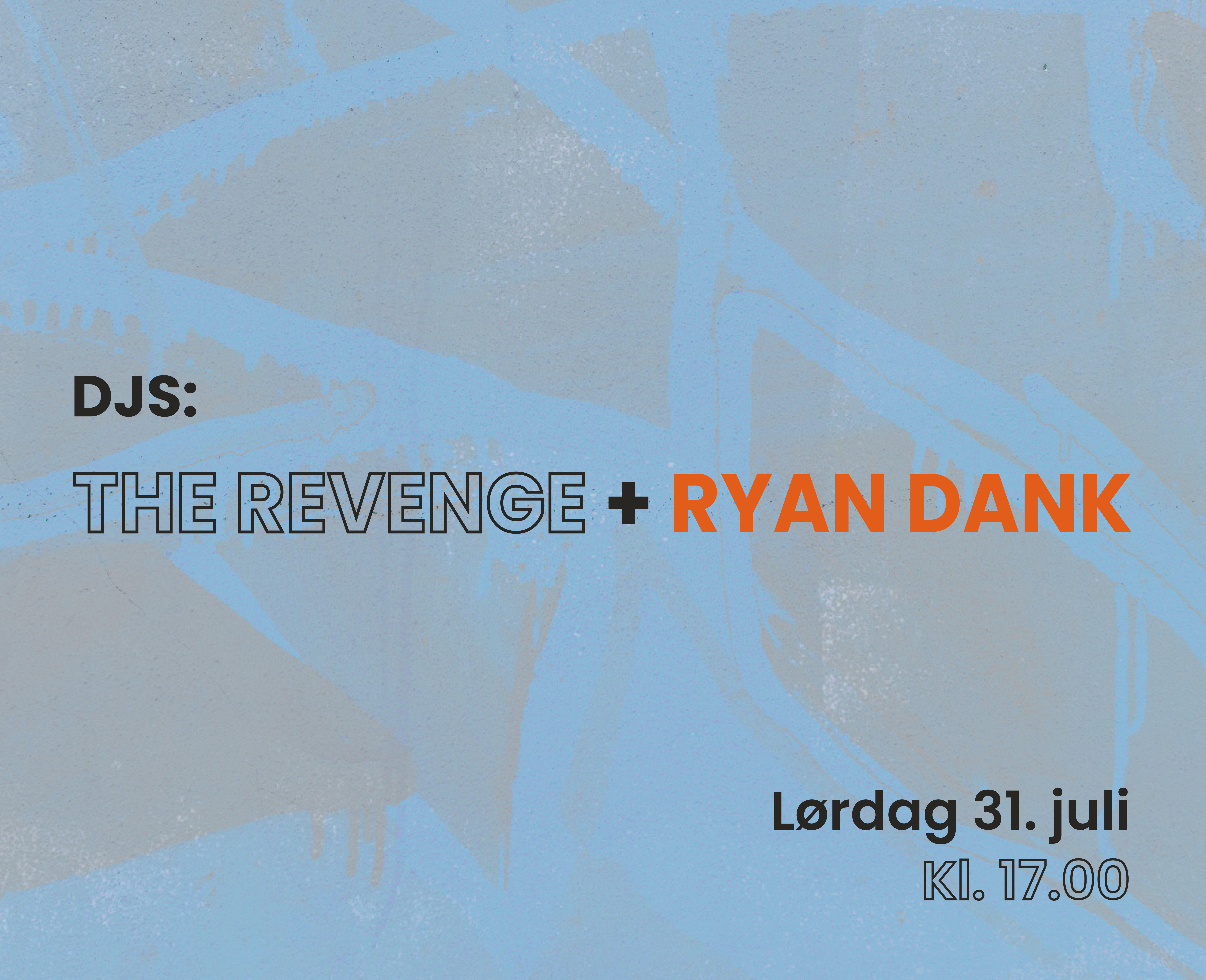 lørdag / the revenge + ryan dank