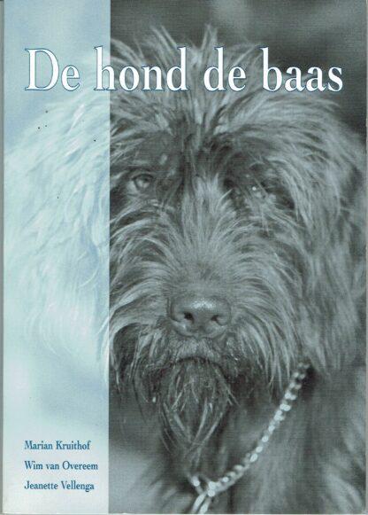 de hond de baas - Marian Kruithof, Wim van Overeem, Jeanette Vellenga)