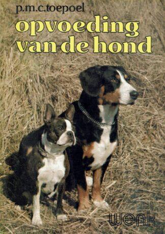 opvoeding van de hond - P.M.C. Toepoel