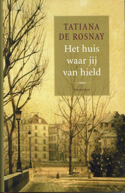 Tatiana de Rosnay - Het huis waar jij van hield