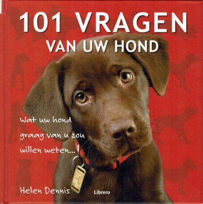 101 vragen van uw hond - Helen Dennis-ISBN 9789089980656