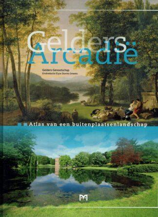 Gelders Arcadie-Atlas van een buitenplaatsenlandschap-Gelders Genootschap