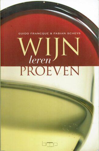 Wijnen leren proeven - Guido Francque & Fabian Scheys ISBN 9789057202735
