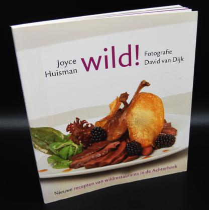 Wild!-Nieuwe recepten van wildrestaurants in de Achterhoek-Joyce Huisman
