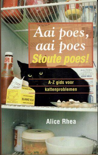 Aai poes, aai poes Stoute poes! Alice Rhea