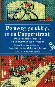 Domweg gelukkig in de Dapperstraat - De bekendste gedichten uit de Nederlandse literatuur - C.J. Aarts en M.C. van Etten