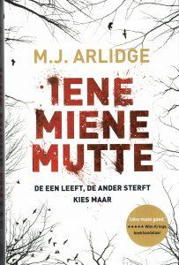 Iene Miene Mutte - M.J. Arlidge-9789022576229