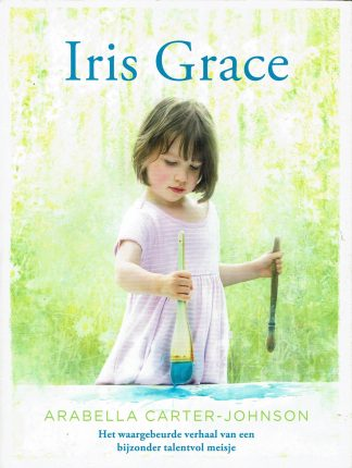 Iris Grace - Arabella Carter Johnson-9789021562612