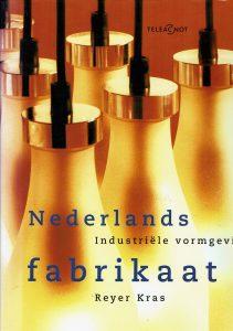 Nederlands Fabrikaat - Industriele vormgeving - Reyer Kras